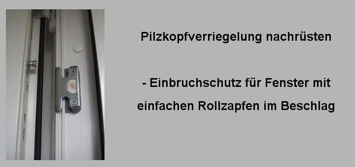Extrem Pilzkopfverriegelung nachrüsten - für die Terrassentür & Fenster XB14